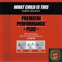 What Child Is This (Premiere Performance Plus Track) — Cheri Keaggy