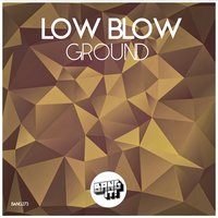 Ground — Low Blow