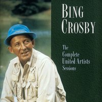 The Complete United Artist Sessions — Bing Crosby