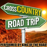 Cross Country Road Trip — King of the Road