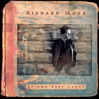My Own Best Enemy — Richard Marx