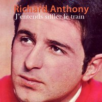 J'entends siffler le train — Richard Anthony
