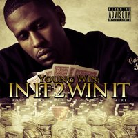 In It 2 Win It (Hosted By Big Von) — Young Win