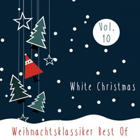White Christmas - Weihnachtsklassiker Best Of, Vol. 10 — сборник