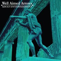 Adult Entertainment — Well Aimed Arrows