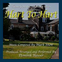 Hart to Hart - Theme from the TV Series (feat. Dominik Hauser) — Mark Snow, Dominik Hauser