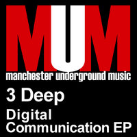 Digital Communication EP — 3 Deep
