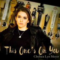 This One's on You — Chelsea Lyn Meyer
