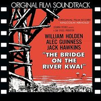 Bridge on the River Kwai — Malcolm Arnold