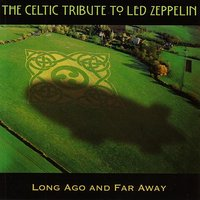 The Celtic Tribute to Led Zeppelin: Long Ago and far Away — CMH World, The Boys of County Nashville