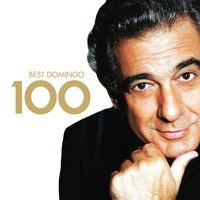100 Best Placido Domingo — Plácido Domingo