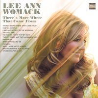 There's More Where That Came From — Lee Ann Womack