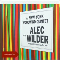 Alec Wilder ‎- Woodwind Quintets Nos.3, 4, And 6 — The New York Woodwind Quintet