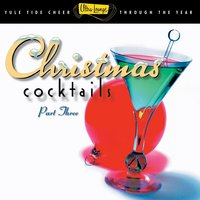 Ultra Lounge Christmas Cocktails Vol. 3 — сборник