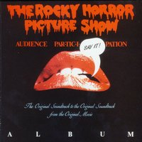 The Rocky Horror Picture Show: Audience Participation — The Rocky Horror Picture Show (Live Audience & Original Cast)