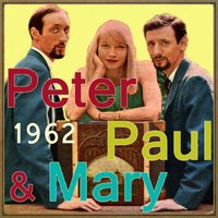 Peter, Paul and Mary, 1962 — Peter, Paul & Mary
