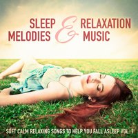 Sleep Melodies and Relaxation Music, Vol. 1 — сборник