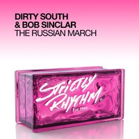 The Russian March — Dirty South, Bob Sinclar