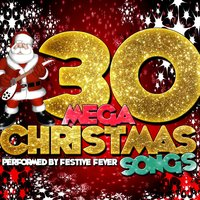 30 Mega Christmas Songs — Festive Fever