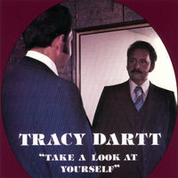 Take A Look At Yourself — Tracy Dartt