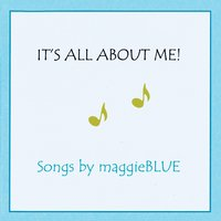 It's All About Me! — Maggie Blue