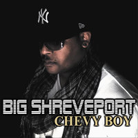 Chevy Boy — Big Shreveport