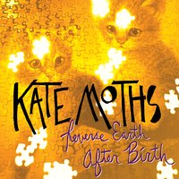 Reverse Earth After Birth — Kate Moths