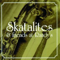 Skatalites & Friends At Randy's — сборник