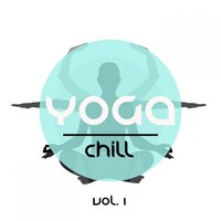 Yoga Chill, Vol.1 — сборник