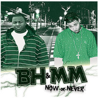 Now or Never — BH&MM