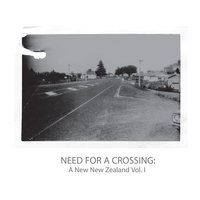 The Need For A Crossing: A New New Zealand Vol.1 — сборник