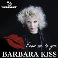 From Me to You — Barbara Kiss