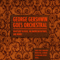 George Gershwin goes Orchestral - Rhapsody in Blue, An American in Paris, and more! — Saint Louis Symphony Orchestra