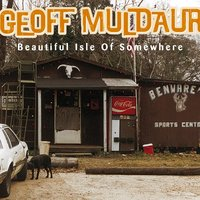 Beautiful Isle Of Somewhere — Geoff Muldaur
