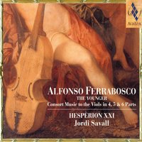 Alfonso Ferrabosco: Consort Music To The Viols In 4, 5 & 6 Parts — Hespèrion XXI, Jordi Savall