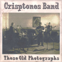 These Old Photographs — Crisptones Band