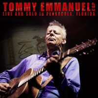 Live and Solo in Pensacola, Florida — Tommy Emmanuel