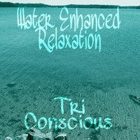 Water Enhanced Meditation Soundscapes — Tri Conscious