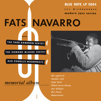 Fats Navarro Memorial Album — Fats Navarro, Howard McGhee Sextet, Tadd Dameron Sextet, Bud Powell's Modernists