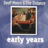 The Early Years-G. Moore — Geoff Moore & The Distance