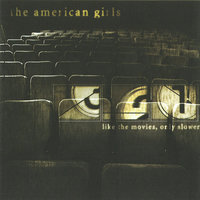 Like the Movies, Only Slower — The American Girls