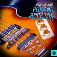 In the Mood for Pop and Rock Mix, Vol. 2 — сборник