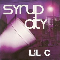 Syrup City — Lil C