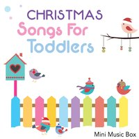 Christmas Songs for Toddlers — Mini Music Box