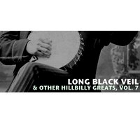 Long Black Veil & Other Hillbilly Greats, Vol. 7 — сборник