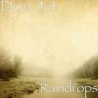 Raindrops — Don Jet