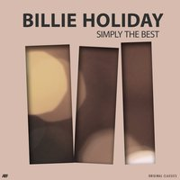 Simply the Best — Billie Holiday