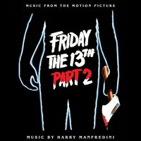 Friday the 13th Part 2 (Motion Picture Soundtrack) — Harry Manfredini