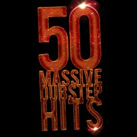 50 Massive Dubstep Hits — сборник