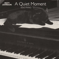 A Quiet Moment — Matt Johnson